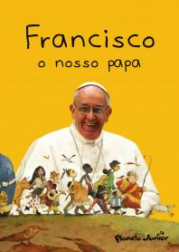 Francisco, o Nosso Papa