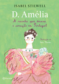 D. Amélia - A rainha que deixou o coração em Portugal